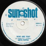 Who Are You / Dub Heavier Than Lead - Keith Poppin / Sunshot Band