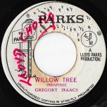 Willow Tree / Ver - Gregory Isaacs / Skin Flesh And Bones