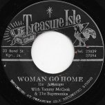 Woman Go Home / Peace And Love - The Jamaicans With Tommy McCook And The Supersonics