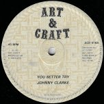 You Better Try / Dub - Johnny Clarke