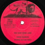 You Give Good Love / Good Love Inst - Denise Robinson / Wackies Rhythm Force