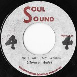 You Are My Angel / Straight To Jackson Head - Horace Andy / King Tubby