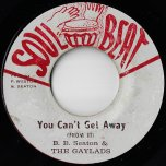 You Cant Get Away / Ver - BB Seaton And The Gaylads