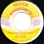Youth Man Penitentiary / Splashy Splashy Style Ver - Edi Fitzroy / Roots Radics